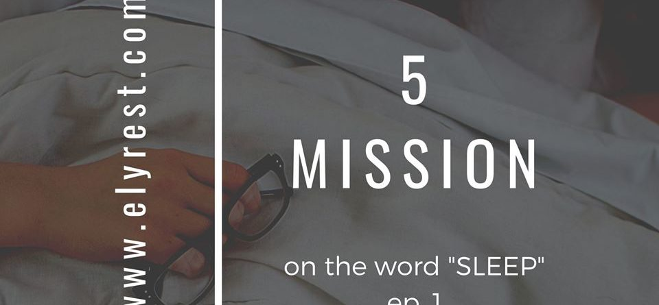 Elyrest 5 mission of the word sleep ep5